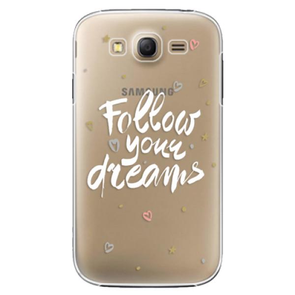 Plastové puzdro iSaprio - Follow Your Dreams - white - Samsung Galaxy Grand Neo Plus