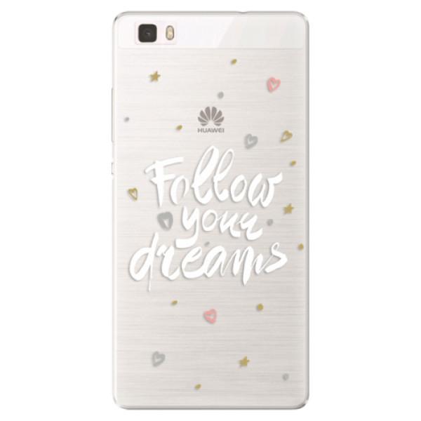 Silikónové puzdro iSaprio - Follow Your Dreams - white - Huawei Ascend P8 Lite