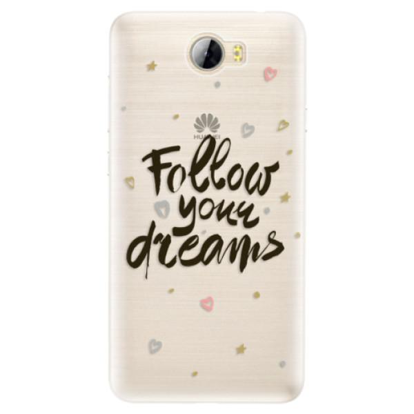 Silikónové puzdro iSaprio - Follow Your Dreams - black - Huawei Y5 II / Y6 II Compact