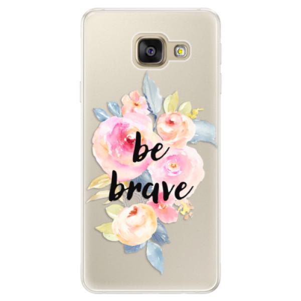 Silikónové puzdro iSaprio - Be Brave - Samsung Galaxy A5 2016